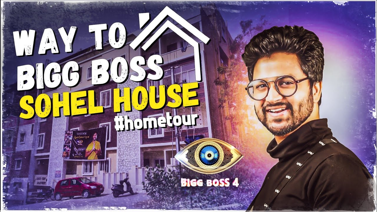 Bigg Boss Telugu 4 Contestant SYED SOHEL House