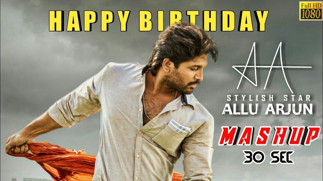 Special Mash Up Happy Birthday Stylish Star Allu Arjun