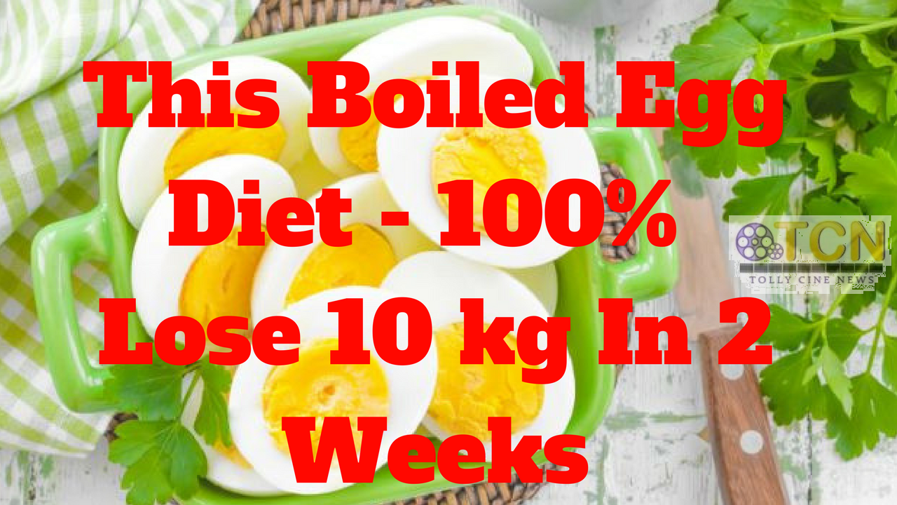 This Boiled Egg Diet Lose 10 kg In 2 Weeks