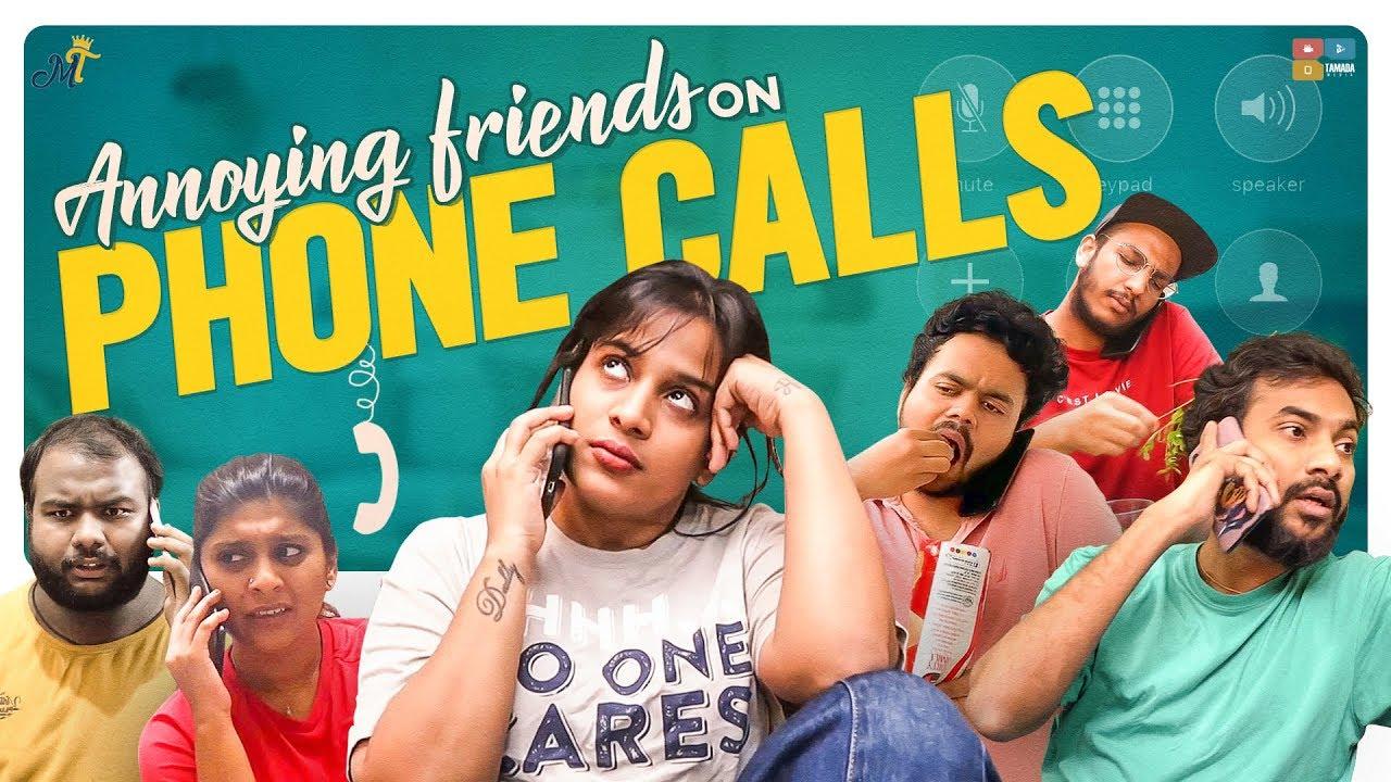 annoying Friends On Phone Calls on Mahathalli